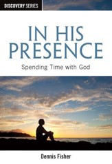 In His Presence: Spending Time with God / Digital original - eBook