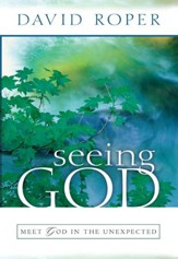 Seeing God: Meet God in the Unexpected - eBook