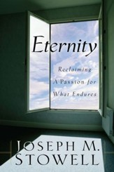 Eternity: Reclaiming a Passion for What Endures - eBook