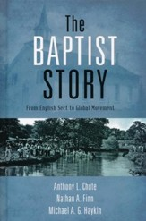 The Baptist Story: From English Sect to Global Movement - eBook