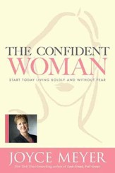 The Confident Woman: Start Today Living Boldly and Without Fear - eBook