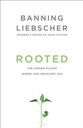 Rooted: The Hidden Places Where God Develops You - eBook