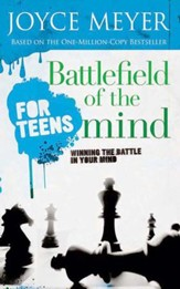 Battlefield of the Mind for Teens: Winning the Battle in Your Mind - eBook