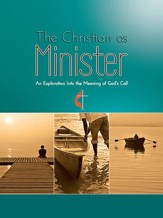 The Christian as Minister: An Exploration Into the Meaning of God's Calling / Digital original - eBook