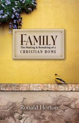 Family: The Making and Remaking of a Christian Home - eBook