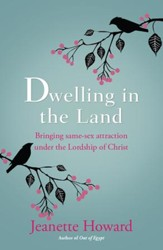 Dwelling in the Land: Bringing same-sex attraction under the lordship of Christ - eBook