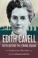 Edith Cavell: Faith before the firing squad - eBook