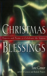 Christmas Blessings: Prayers and Poems to Celebrate the Season - eBook
