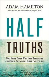 Half Truths: God Helps Those Who Help Themselves and Other Things the Bible Doesn't Say - eBook