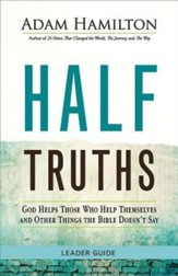 Half Truths Leader Guide: God Helps Those Who Help Themselves and Other Things the Bible Doesn't Say - eBook