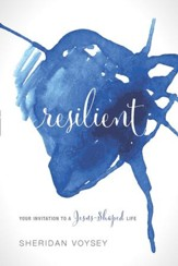 Resilient: Your Invitation to a Jesus-Shaped Life - eBook