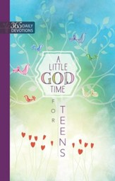 A Little God Time for Teens: One-Year Devotional - eBook