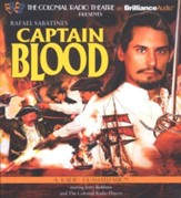 Rafael Sabatini's Captain Blood: A Radio Dramatization