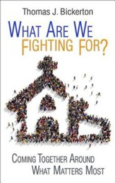 What Are We Fighting For?: Coming Together Around What Matters Most - eBook