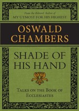 Shade of His Hand: Talks on the Book of Ecclesiastes / Digital original - eBook