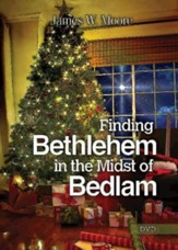 Finding Bethlehem in the Midst of Bedlam - DVD - Slightly Imperfect