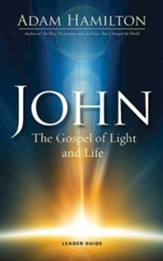 John: The Gospel of Light and Life, Leader Guide