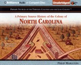 A Primary Source History of the Colony of North Carolina - Unabridged Audiobook on CD