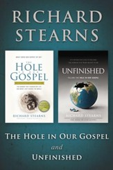 Stearns 2 in 1: The Hole in Our Gospel and Unfinished - eBook