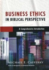 Business Ethics in Biblical Perspective: A Comprehensive Introduction - eBook