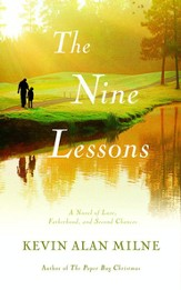 The Nine Lessons: A Novel of Love, Fatherhood, and Second Chances - eBook