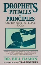 Prophets, Pitfalls, and Principles: God's Prophetic People Today