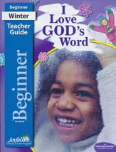 I Love God's Word Beginner Teacher Guide (Ages 4 & 5; 2016 Edition)