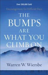 The Bumps Are What You Climb On: Encouragement for Difficult Days - eBook