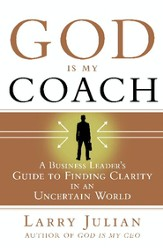 God Is My Coach: A Business Leader's Guide to Finding Clarity in an Uncertain World - eBook