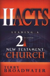 II Acts: Leading a 21st Century New Testament Church