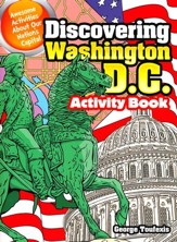 Discovering Washington, D.C. Activity Book: Awesome Activities About Our Nation's Capital