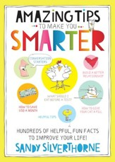 Amazing Tips to Make You Smarter: Hundreds of Helpful, Fun Facts to Improve Your Life! - eBook