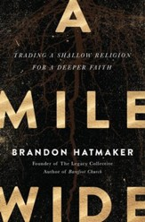 A Mile Wide: Trading a Shallow Religion for a Deeper Faith - eBook