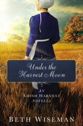 Under the Harvest Moon: An Amish Harvest Novella / Digital original - eBook