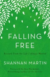 Falling Free: Rescued from the Life I Always Wanted - eBook