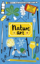 Nature Art: Make Art from Nature (Includes: 2 Frames, A Poster, Activity Book, Expedition Collection Envelope)