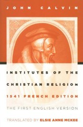 The Institutes Of Christian Religion 1541 Edition