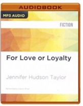 #1: For Love or Loyalty - unabridged audio book on CD
