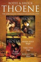 The Jerusalem Chronicles: When Jesus Wept, Take This Cup, Behold the Man / Digital original - eBook