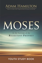 Moses: In the Footsteps of the Reluctant Prophet - Youth Study Book