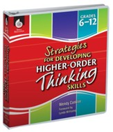 Strategies for Developing Higher-Order Thinking Skills Grades 6-12