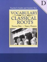 Vocabulary From Classical Roots,  Book D, Teacher's Guide  and Answer Key (Homeschool Edition)