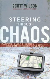 Steering Through Chaos: Mapping a Clear Direction for Your Church in the Midst of Transition and Change - eBook