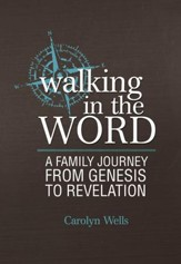 Walking in the Word: A Family Journey From Genesis to Revelation - eBook