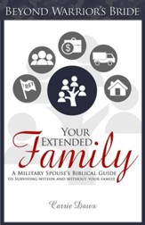 Your Extended Family: A Military Spouses Biblical Guide to Surviving Within and Without Your Family - eBook