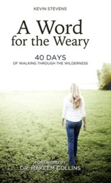 A Word for the Weary: 40 Days of Walking Through the Wilderness - eBook