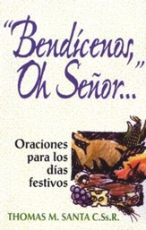 Bendícenos, Oh Señor, Bless Us, O Lord
