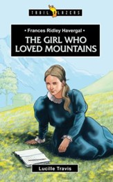 Frances Ridley Havergal: The Girl Who Loved Mountains - eBook