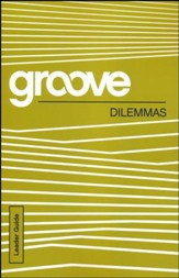 Groove: Dilemmas - Leader Guide