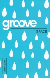 Groove: Grace - Leader Guide